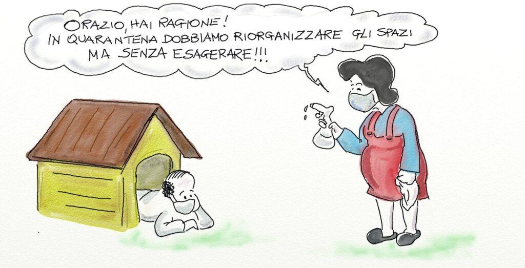 (il marito si è rintanato nella cuccia del cane). la moglie: Orazio hai ragione! In quarantena dobbiamo riorganizzare gli spazi, ma senza esagerare!!!